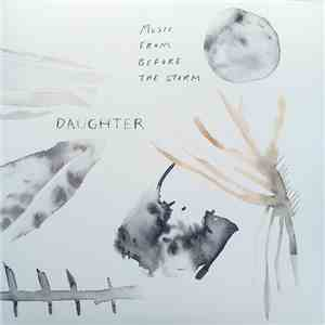 Daughter  - Music From Before The Storm download free