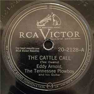 Eddy Arnold, The Tennessee Plowboy - The Cattle Call / I Walk Alone download free