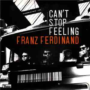 Franz Ferdinand - Can't Stop Feeling download free