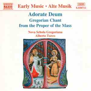 Nova Schola Gregoriana, Alberto Turco - Adorate Deum – Gregorian Chant From The Proper Of The Mass download free