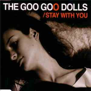 The Goo Goo Dolls - Stay With You download free