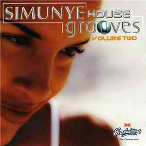 Various - Simunye House Grooves Volume Two download free