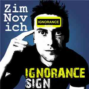 ZimNovich - Ignorance Sign